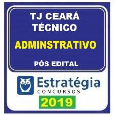 TJ CE - TÉCNICO - ÁREA ADMINISTRATIVA - ESTRATEGIA - 2019 PÓS EDITAL