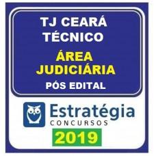 TJ CE - TÉCNICO - ÁREA JUDICIÁRIA  DO TRIBUNAL DE JUSTIÇA DO CEARÁ - TJCE- ESTRATEGIA - 2019 - PÓS EDITAL