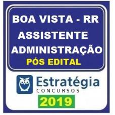 PREFEITURA DE BOA VISTA - RR - ASSISTENTE DE ADMINISTRAÇÃO - ESTRATÉGIA 2019 PÓS EDITAL