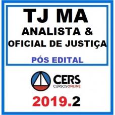 TJ MA - ANALISTA JUDICIÁRIO E OFICIAL DE JUSTIÇA - TJMA - MARANHÃO - CERS 2019 - PÓS EDITAL
