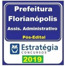PREFEITURA DE FLORIANÓPOLIS - ASSISTENTE ADMINISTRATIVO - ESTRATÉGIA 2019 - PÓS EDITAL