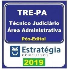 TRE PA - TÉCNICO JUDICIÁRIO - ÁREA ADMINISTRATIVA - TRE PARÁ - PÓS EDITAL - ESTRATEGIA - 2019.2