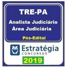 TRE PA - ANALISTA JUDICIÁRIO - ÁREA JUDICIÁRIA - TRE PARÁ - PÓS EDITAL - ESTRATEGIA - 2019.2