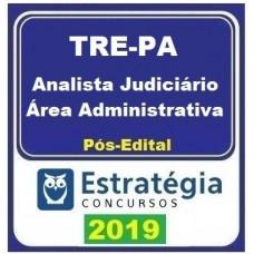 TRE PA - ANALISTA JUDICIÁRIO - ÁREA ADMINISTRATIVA - TRE PARÁ - PÓS EDITAL - ESTRATEGIA - 2019.2