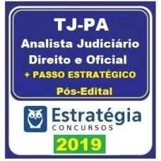 TJ PA (ANALISTA JUDICIÁRIO  DIREITO E OFICIAL + PASSO) PÓS EDITAL - ESTRATEGIA - 2019.2