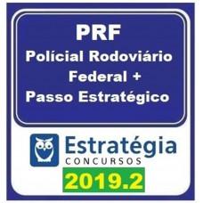 PRF - POLÍCIA RODOVIÁRIA FEDERAL - ESTRATEGIA 2019.2  + PASSO ESTRATÉGICO