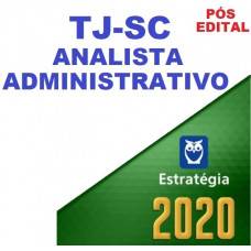TJ SC - ANALISTA ADMINISTRATIVO DO TJSC - PÓS EDITAL - ESTRATEGIA 2020