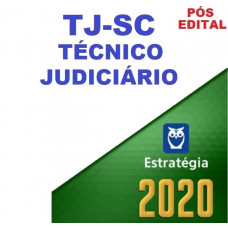 TJ SC - TÉCNICO JUDICIÁRIO TJSC - PÓS EDITAL - ESTRATEGIA 2020