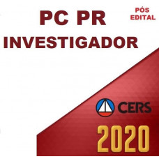 PC PR - INVESTIGADOR DA POLÍCIA CIVIL DO PARANÁ - PCPR - CERS - PÓS EDITAL 2020