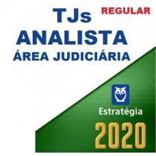 ANALISTA JUDICIÁRIO (ÁREA JUDICIÁRIA) DE TRIBUNAIS DE JUSTIÇA (TJs) - CURSO REGULAR - ESTRATÉGIA - 2020