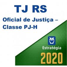 TJ RS - OFICIAL DE JUSTIÇA CLASSE PJ-H  - TJRS - ESTRATÉGIA - 2020