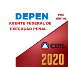 DEPEN - AGENTE FEDERAL DE EXECUÇÃO PENAL - PÓS EDITAL - CERS 2020