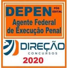 DEPEN - AGENTE FEDERAL DE EXECUÇÃO PENAL - PÓS EDITAL - DIREÇÃO CONCURSOS 2020